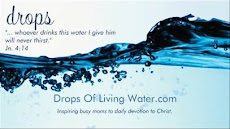 Drops... of living water