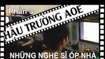 [Hậu trường AoE] Những nghệ sỹ ốp nhà: Team AoE Thái Bình