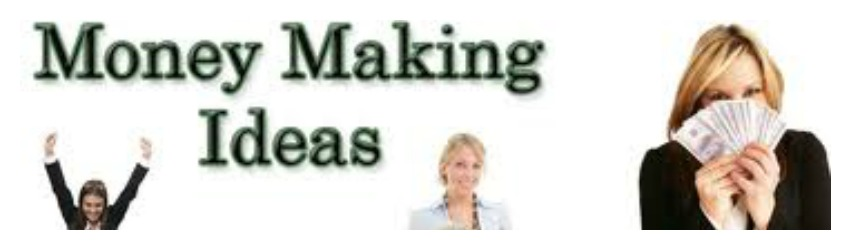 Money Making Ideas That Works