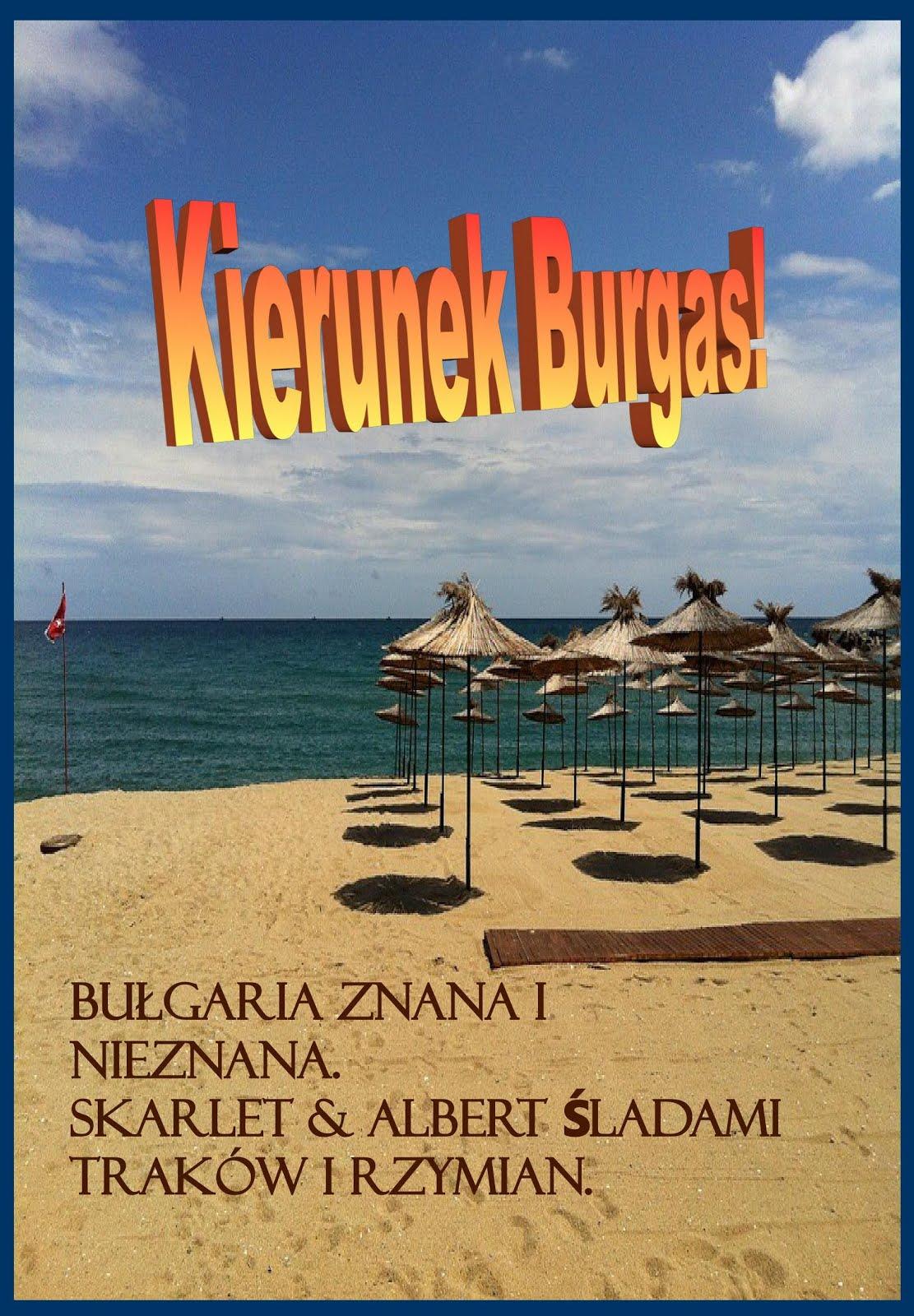 Bułgaria znana i nieznana: Kierunek Burgas!
