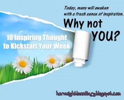 Motivational Quotes, Inspiring Thought to Kickstart Your Week