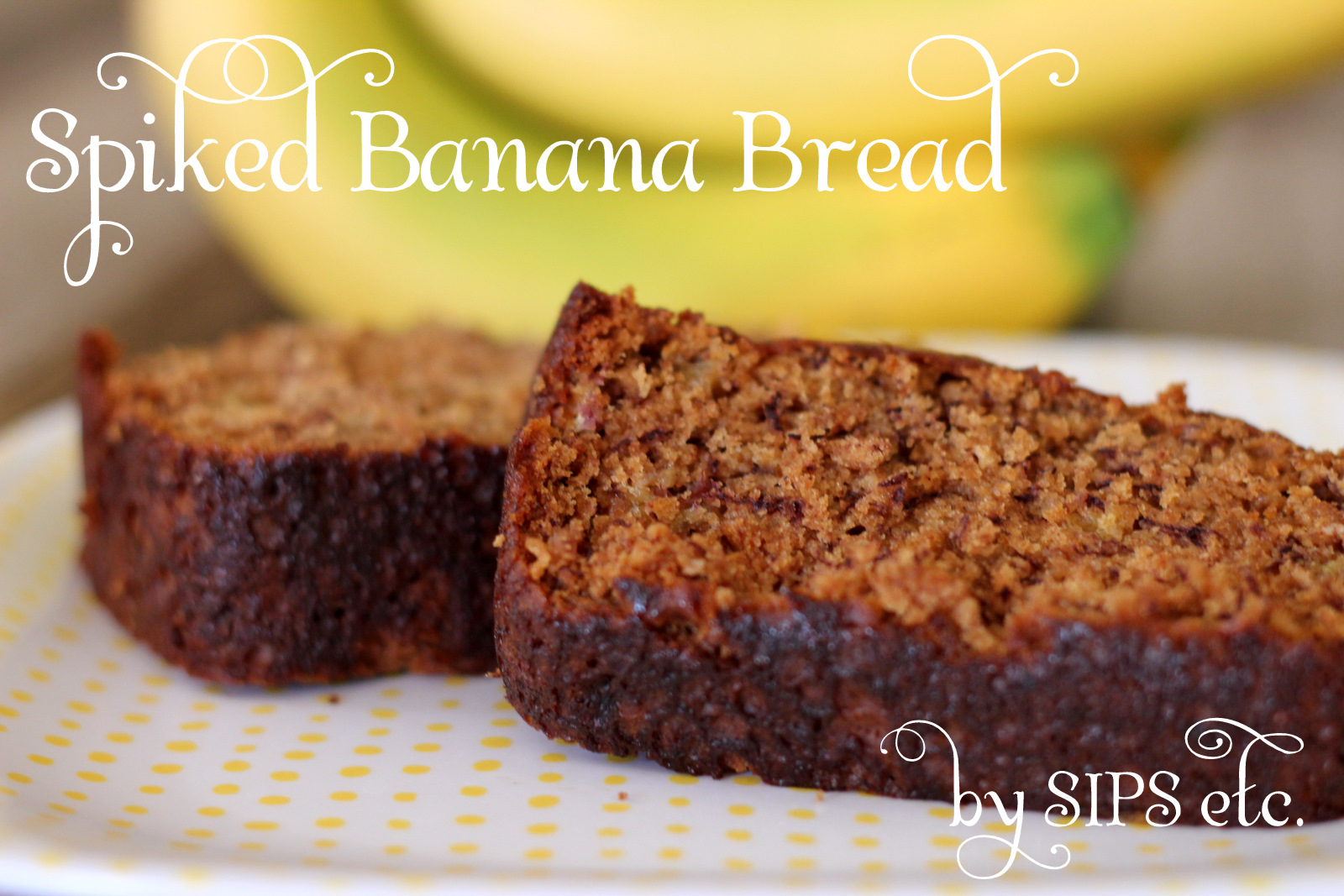 sips etc.: Bites: Spiked Banana Bread