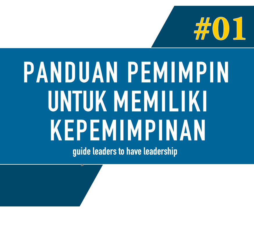 """Beli Sekarang! Buku Pegangan """"Panduan Pemimpin Untuk Memiliki Kepemimpinan"""""""