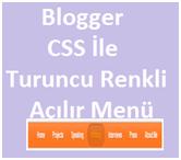 Blogger CSS Kodlar Turuncu Renkli Açılır Menü