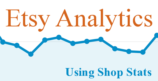 Etsy Analytics - Using shop stats