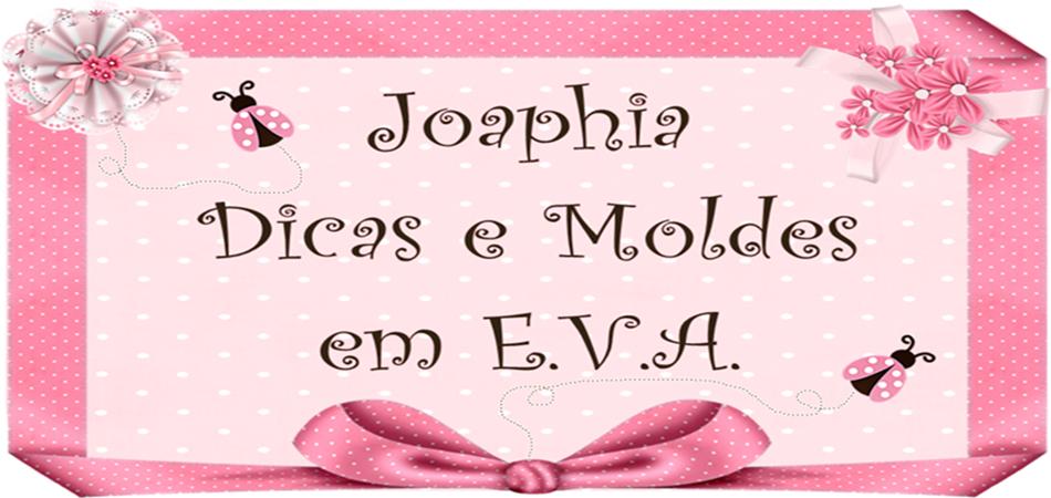 Joaphia Dicas e Moldes em E.V.A.