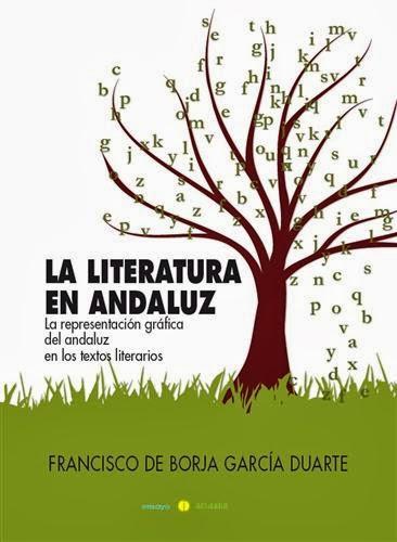 """Libro """"La literatura en andaluz. La representación gráfica del andaluz en los textos literarios"""""""
