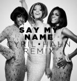Destiny's Child - Say My Name (Cyril Hahn Remix)