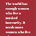 The world has enough women who live