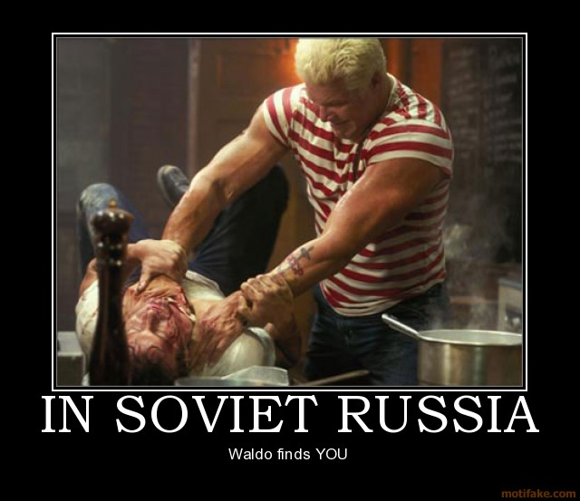 Funny S&!T V2. In-soviet-russia-waldo-soviet-russia-finds-you-punisher-kevi-demotivational-poster-1251426472