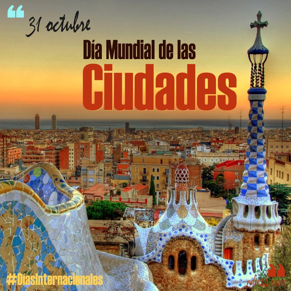 31 de octubre: Día Mundial de las Ciudades #DíasInternacionales