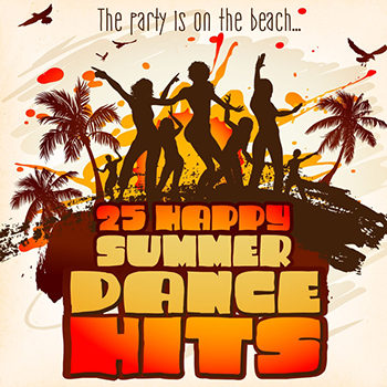 25 Happy Summer Dance Hits (The Party Is On the Beach) (2012)