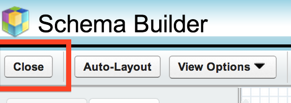 Salesforce Schema builder close button