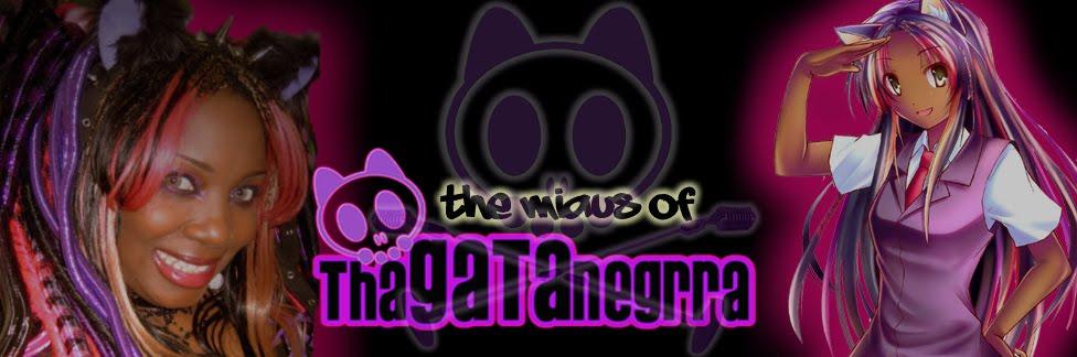 Tha Miaus Of ThaGataNegrra