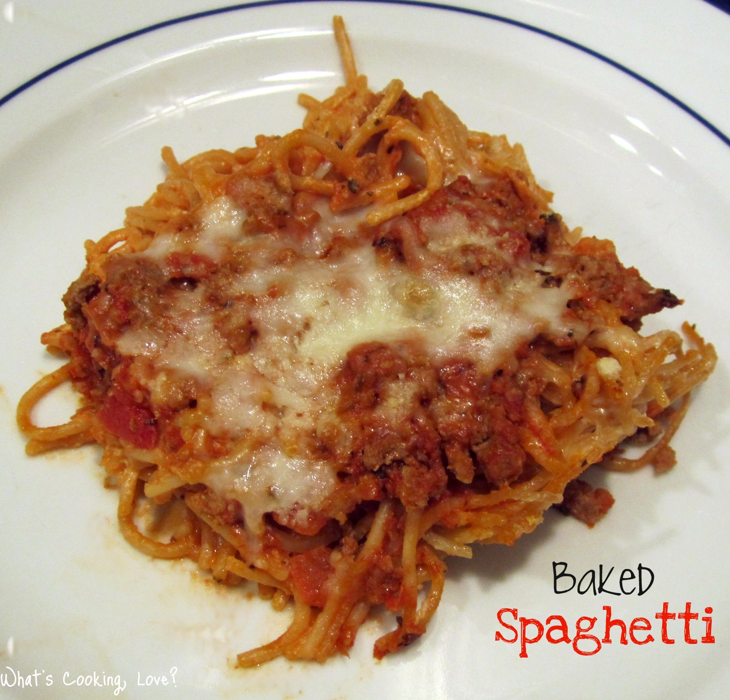 Baked Spaghetti - Whats Cooking Love?