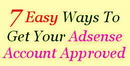 Seven Easy Ways to Get Adsense Approved Account