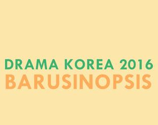 DAFTAR DRAMA KOREA (DRAKOR) di Tahun 2016