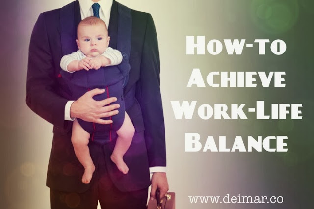 How-to Achieve Work-Life Balance