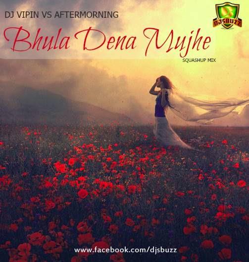 Bhula dena mujhe song download
