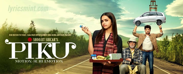 Piku Songs Lyrics