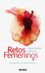 RETOS FEMENINOS: El libro que te sacudirá y te hará reflexionar