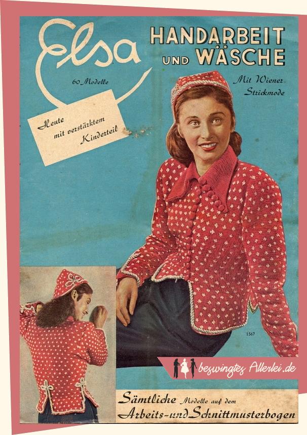 Elsa, Elsa Handarbeit und Wäsche, Handarbeitsheft, Nähen, Stricken, 50er Jahre, 1950, Modezeitschrift, Wiener Strickmode