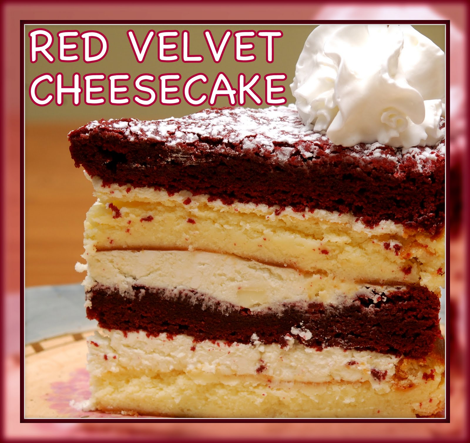RED VELVET CHEESECAKE - Hugs and Cookies XOXO