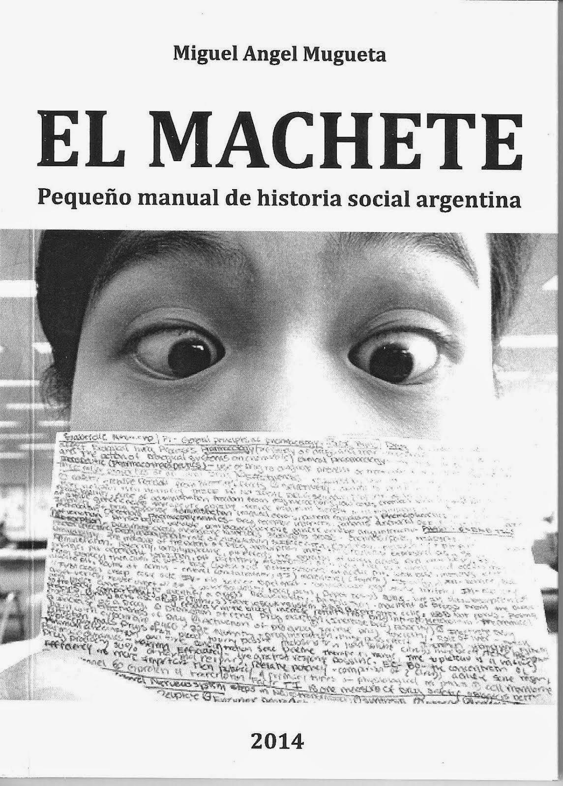 """SE PUBLICO """"EL MACHETE"""". Pequeño manual de historia argentina. De la colonia a Perón en el 73"""