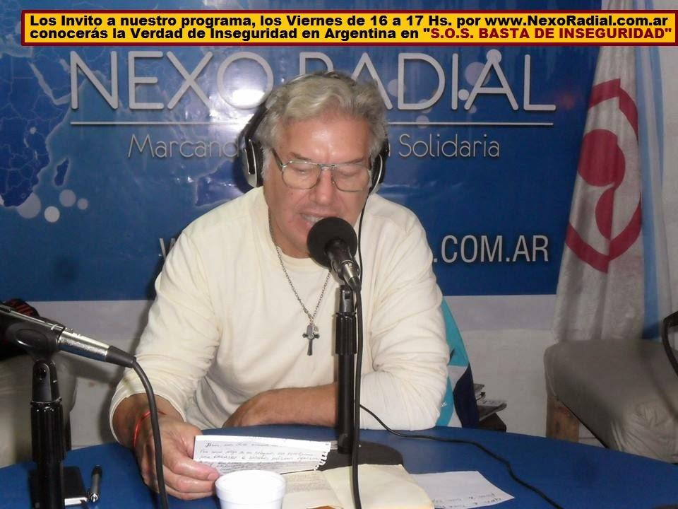 Conduciendo nuestro Programa S.O.S. BASTA DE INSEGURIDAD por Nexo Radial