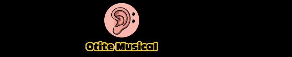 Otite Musical