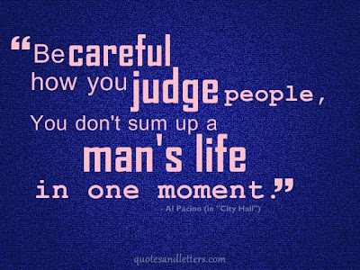 life quotes be careful of judging people