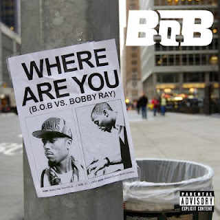B.o.B - Where Are You (B.o.B vs. Bobby Ray)