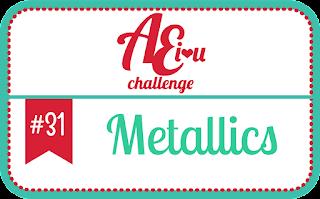 http://aeiheartuchallenge.blogspot.ch/2015/12/challenge-31metallics.html