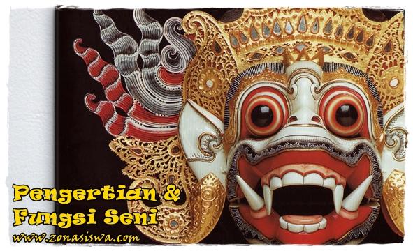 Pengertian & Fungsi Seni | www.zonasiswa.com
