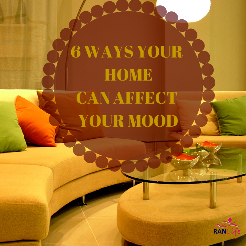 Ranlife Inc 6 Ways Your Home Can Affect Your Mood