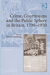 "BOOK: ""Crime, Courtrooms and the Public Sphere in Britain, 1700-1850"", edited by David Lemmings"