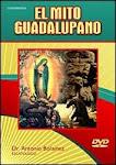 Antonio Bolainez: Virgen De Guadalupe Mito Y Leyenda Y Mentira