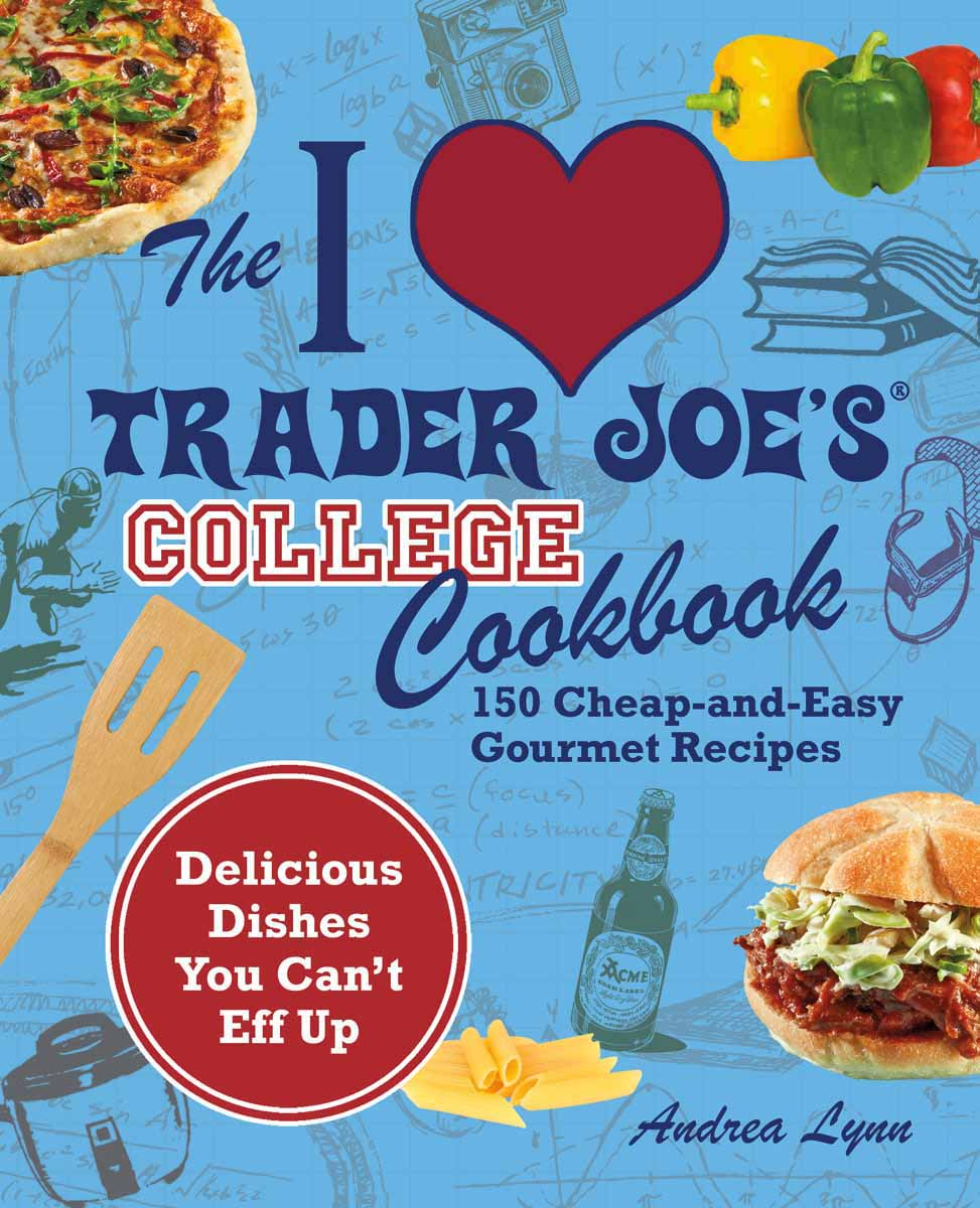 College Cookbook Cover : What s good at trader joe the i love
