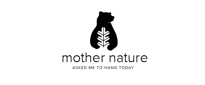{ mother nature asked me to hang today }