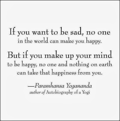 If you make up your mind to be happy, no one and nothing can take that happiness from you.