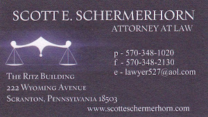Scott E. SCHERMERHORN ATTORNEY AT LAW P-570 348-1020 f-570 348-2130 e-lawyer527@aol.com