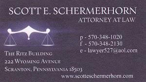 Scott E. SCHERMERHORN ATTORNEY AT LAW P-570 348-1020 f-570 348-2130 e-lawyer527@aol.com