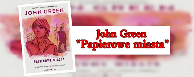 #66 - John Green  | | Papierowe miasta