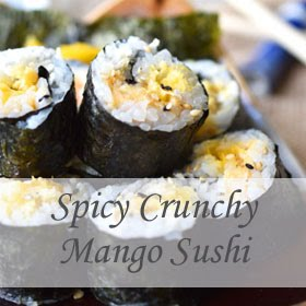 Spicy Crunchy Mango Sushi