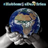 Lee mi otro Blog: #HablemosDeÁfrica
