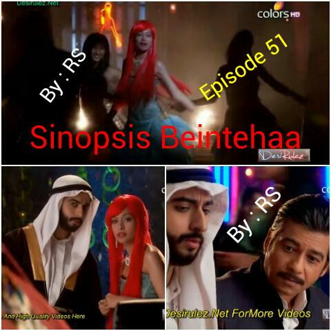 Sinopsis Beintehaa Episode 51