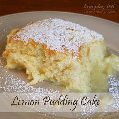 http://www.our-everyday-art.com/2013/08/lemon-pudding-cake.html
