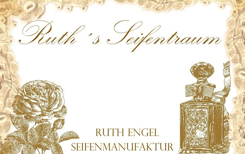 Ruth´s  Seifentraum