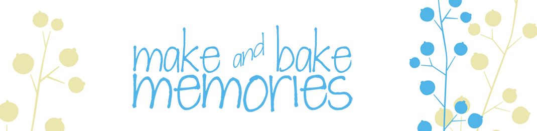 make and bake memories