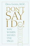 Buy Don't Say I Do! -  Why Women Should Stay Single by Orna Gadish